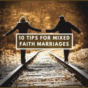 10 Tips for Building a Stable Mixed–faith Marriage